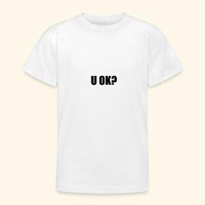 U OK? - Teenage T-shirt