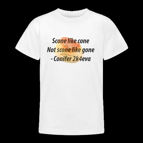 Scone like cone, not gone! - Teenage T-shirt