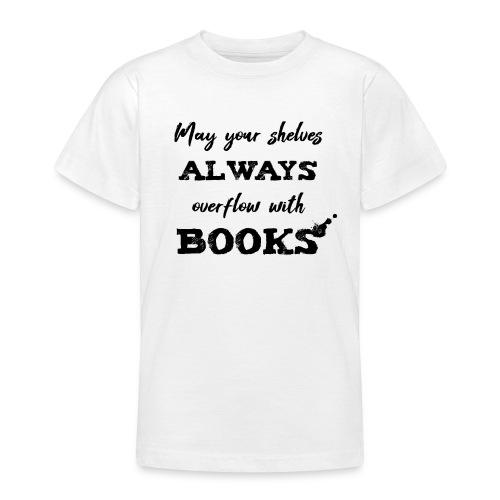 0040 Always full bookshelves | Bücherstapel - Teenage T-Shirt