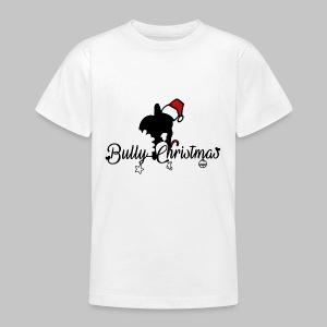 Bully Christmas - Teenager T-Shirt