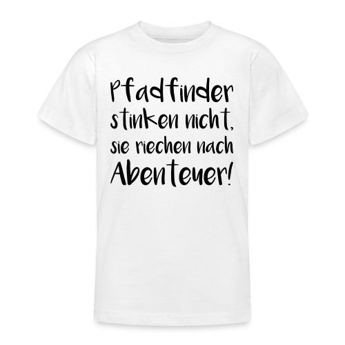 Pfadfinder stinken nicht… - Farbe frei wählbar - Teenager T-Shirt