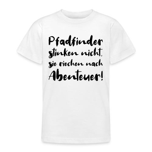 Pfadfinder stinken nicht … - Farbe frei wählbar - Teenager T-Shirt