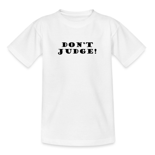 Kids Don't Judge T-Shirt - Teenage T-shirt
