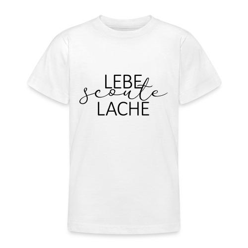 Lebe Scoute Lache Lettering - Farbe frei wählbar - Teenager T-Shirt