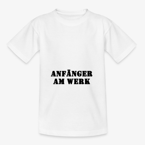 Anfänger am Werk - Teenager T-Shirt