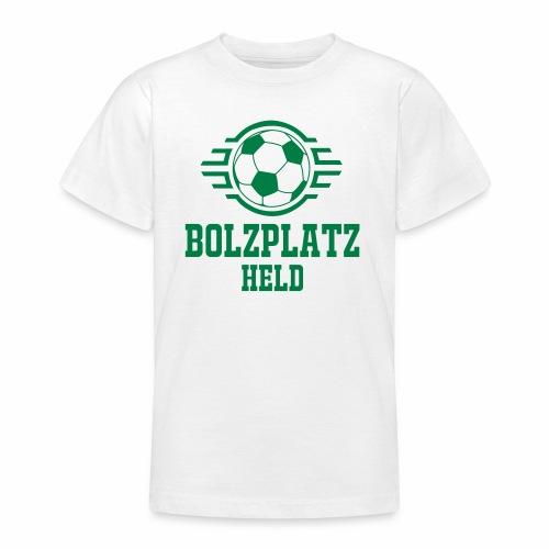 Bolzplatzheld Shirt - Teenager T-Shirt