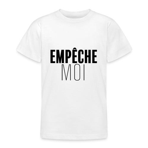 Empêche moi - T-shirt Ado