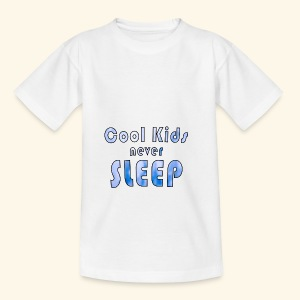 Cool Kids never sleep - Teenager T-Shirt