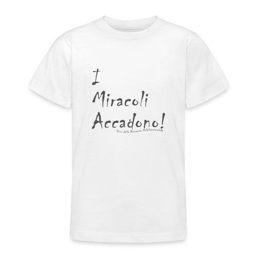 i miracoli accadono - Maglietta per ragazzi