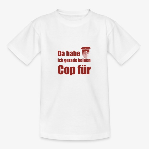 Polizeitshirt keinen cop fuer red - Teenager T-Shirt
