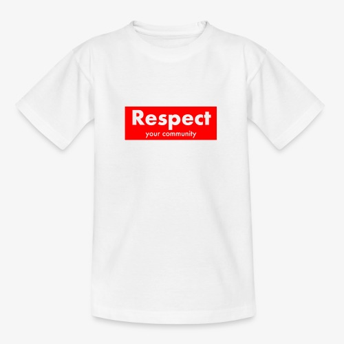 upmost Respect! - Teenage T-shirt