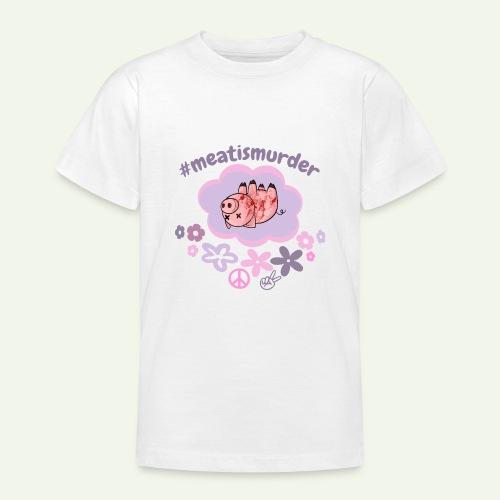 #meatismurder - Teenager T-shirt