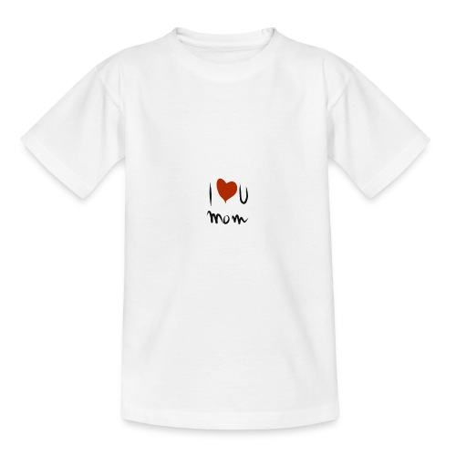 i love you mom - T-shirt Ado