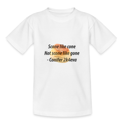 Scone like cone, not gone! - Teenage T-Shirt