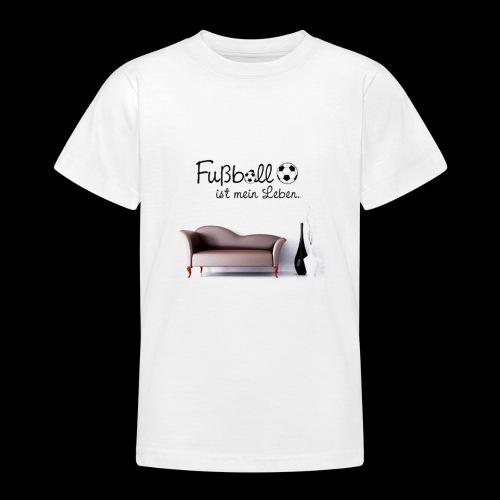 Fussball ist mein Leben - Teenager T-Shirt