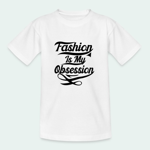 Fashion is my Obsession - Teenager T-shirt