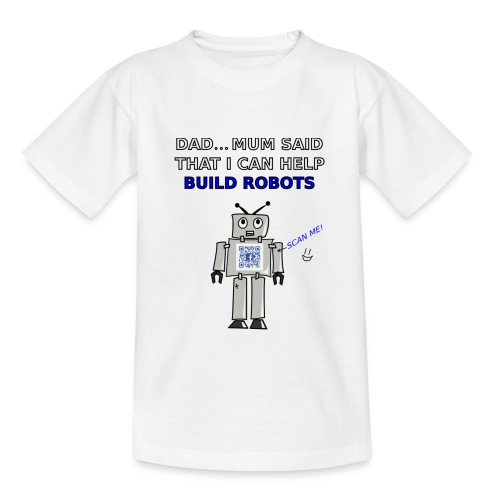 I Can Help Build Robots! - Teenage T-Shirt