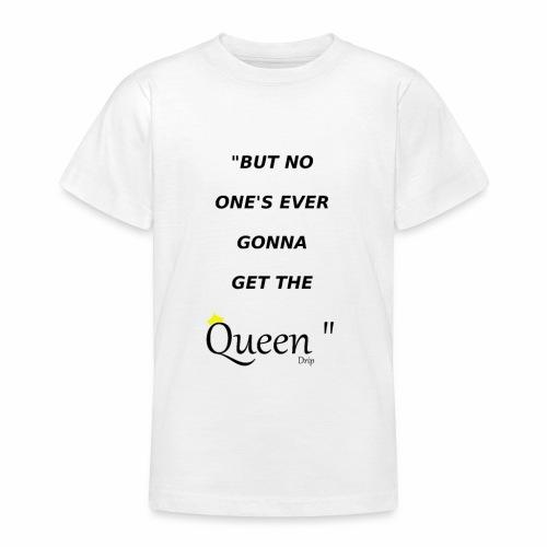 DRIP QUEEN EDITION - Teenage T-shirt