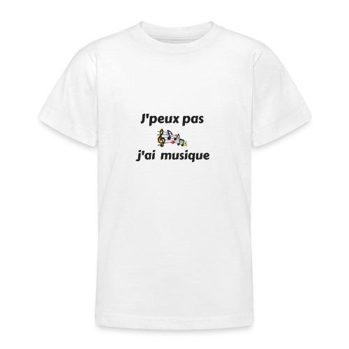 j'peux pas j'ai musique - T-shirt Ado
