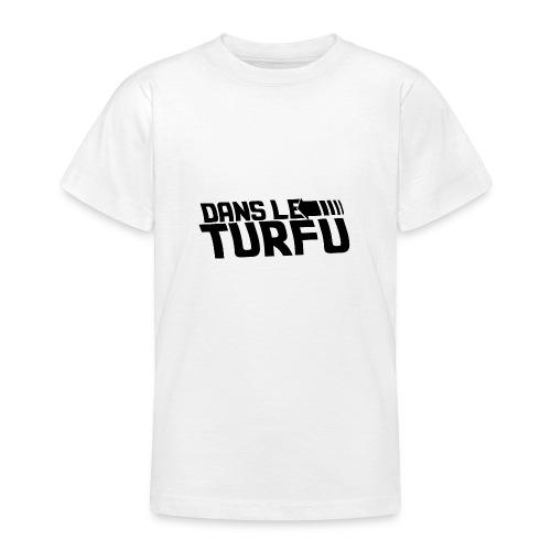 Dans le turfu - T-shirt Ado