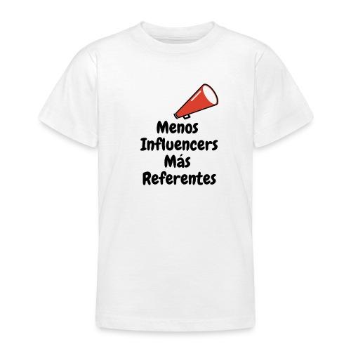 Menos inluencers mas referentes - Camiseta adolescente