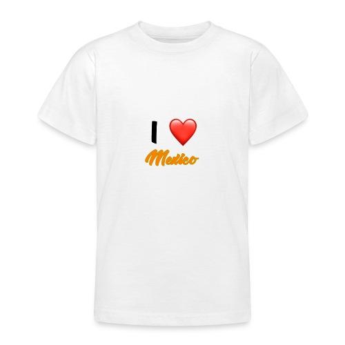 I love Mexico T-Shirt - Teenage T-Shirt