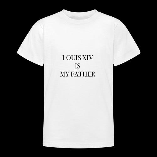 RUN - LOUIS XIV IS MY FATHER - T-shirt Ado