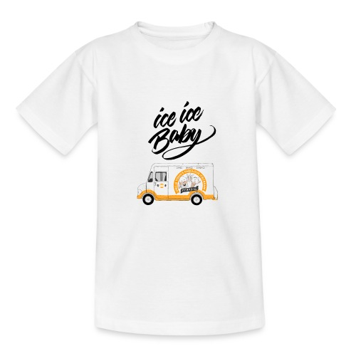 Ice Truck – Ice Ice Baby - Teenager T-Shirt