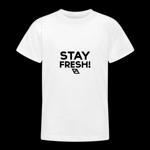 STAY FRESH! T-paita - Nuorten t-paita