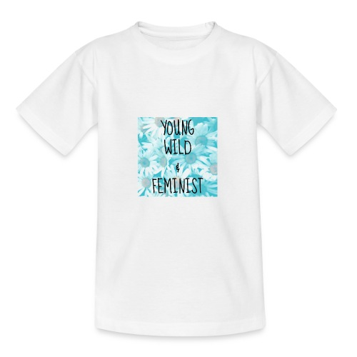 young, wild and feminist - T-shirt tonåring