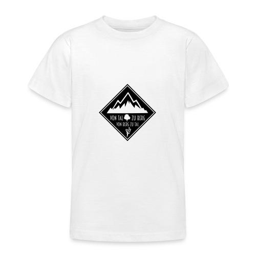 Von Tal zu Berg von Berg zu Tal - Teenager T-Shirt