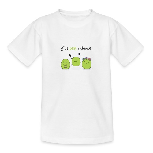 Give peas a chance! - Teenager T-Shirt