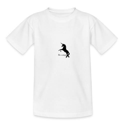 Be a unicorn - Teenager T-Shirt