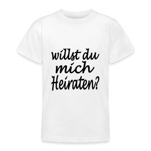 willst du mich heiraten - Teenager T-Shirt
