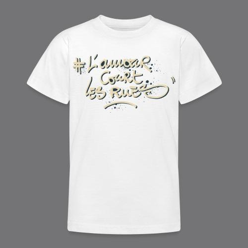 L'AMOUR COURT LES RUES Tee Shirts - Teenage T-Shirt