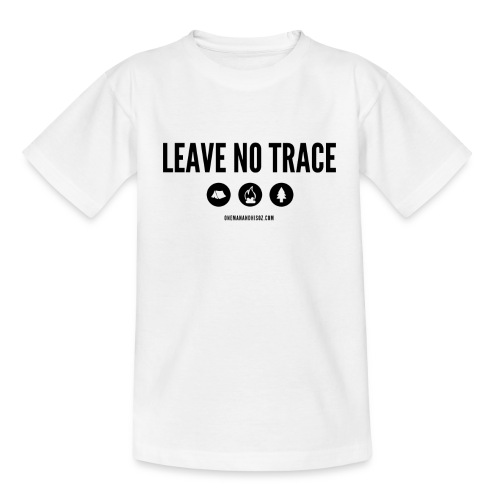 LEAVE NO TRACE Slogan - Teenage T-Shirt