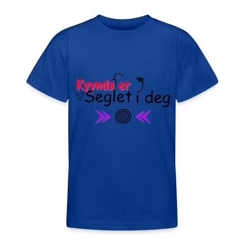 Kyynda er Seglet i deg - T-skjorte for tenåringer
