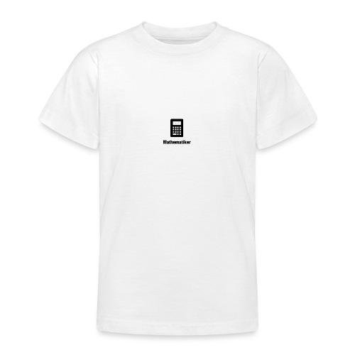 Mathematiker - Teenager T-Shirt