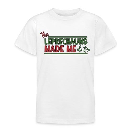 The Leprechauns made me do it - St. Patrick Kobold - Teenage T-Shirt