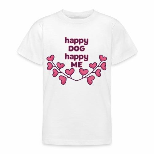 Happy Dog Hundespruch Geschenkidee - Teenager T-Shirt