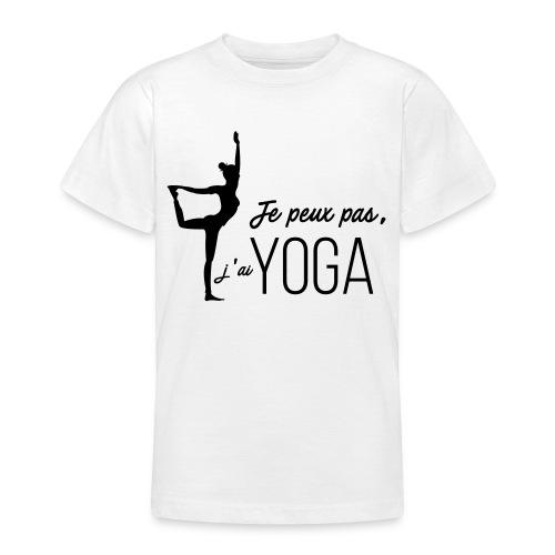 Je peux pas j'ai Yoga (version femme) - T-shirt Ado