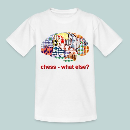 chess_what_else - Teenager T-Shirt
