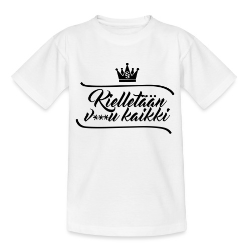 Kielletään v***u kaikki - Nuorten t-paita
