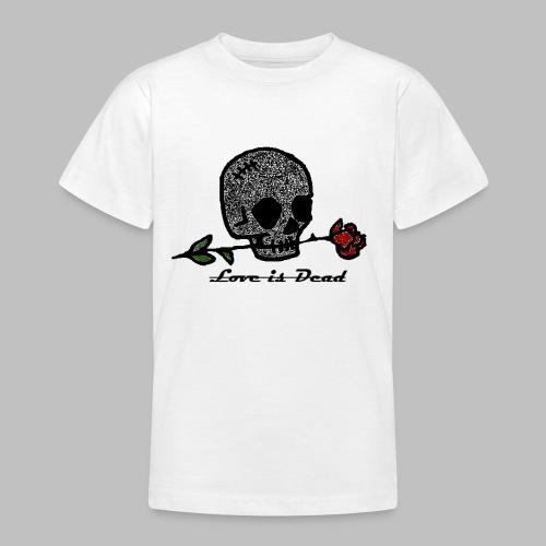 Love Is Dead Custom Skull Design - Teenager T-shirt