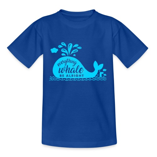 Everything Whale Be Alright - T-shirt Ado