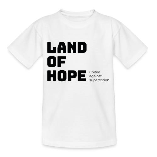 Land of Hope - Teenage T-Shirt