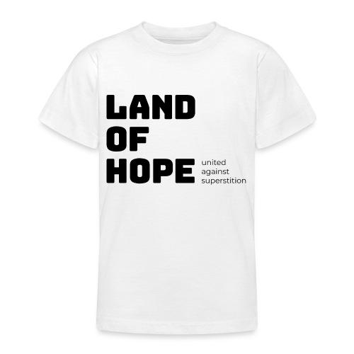Land of Hope - Teenager-T-shirt