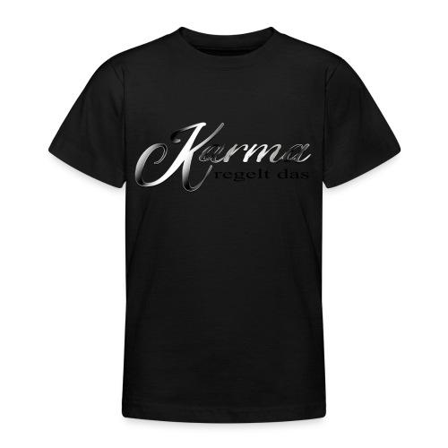Karma regelt das silber - Teenager T-Shirt