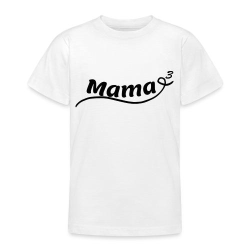 Mama hoch 3 - Teenager T-Shirt