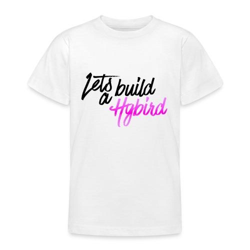 Lets Build A hybrid - Teenage T-Shirt